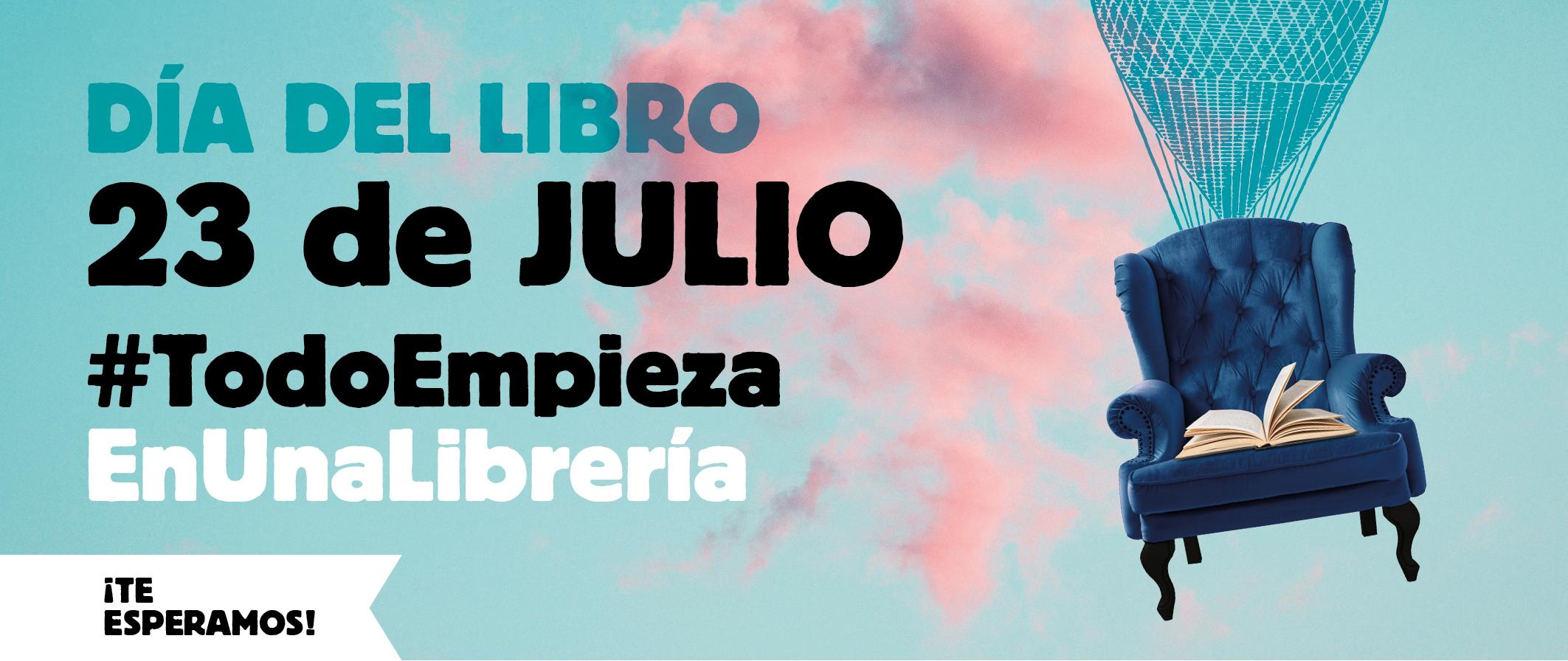 23 de julio, Día del Libro, #TodoEmpiezaEnUnaLibrería